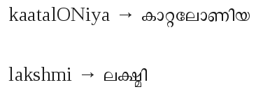 "The words ""Catalonia"" and ""Lakshmi"" typed in Latin transliteration and in Malayalam letters"