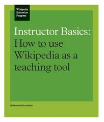"""Instructor Basics: How to use Wikipedia as a teaching tool"" is a new brochure. Click on the image to download the brochure from Wikimedia Commons."
